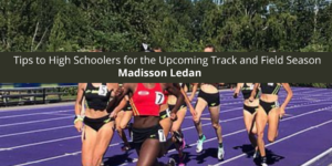 Former Track and Field Star Madisson Ledan Offers Tips to High Schooler